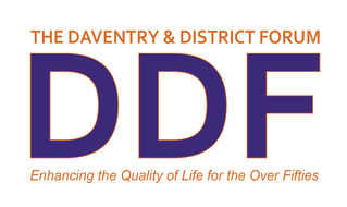 The Daventry & District Forum - Enhancing the Quality of Life for the Over Fifties